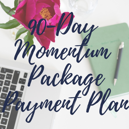 90-Day Momentum Package with Payment Plan